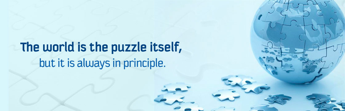 The world is the puzzle itself, but it is always in principle.